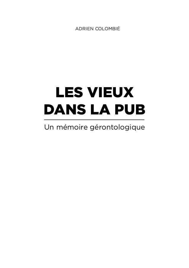 ADRIEN COLOMBIÉLES VIEUXDANS LA PUBUn mémoire gérontologique