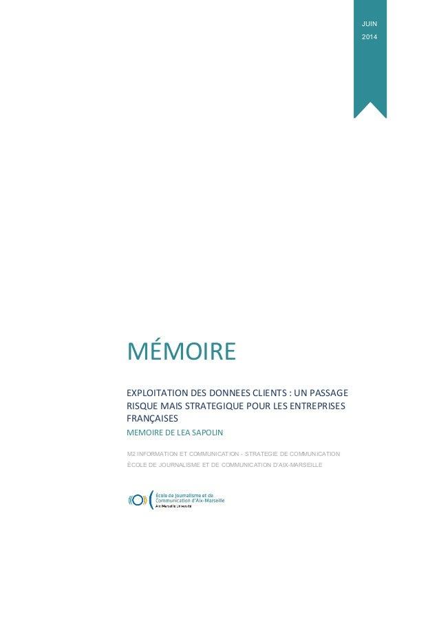 MÉMOIRE  EXPLOITATION DES DONNEES CLIENTS : UN PASSAGE RISQUE MAIS STRATEGIQUE POUR LES ENTREPRISES FRANÇAISES  MEMOIRE DE...