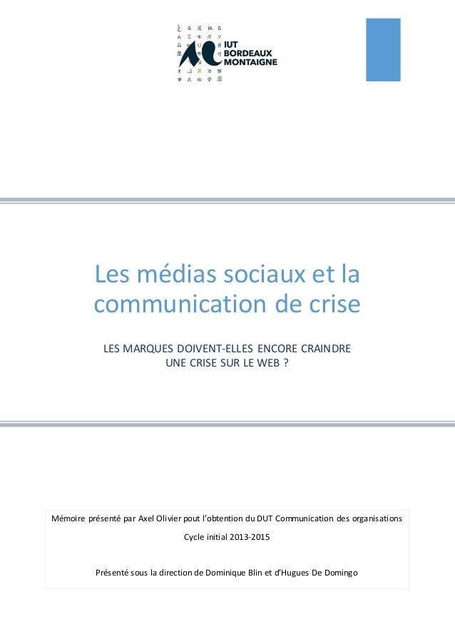 Mémoire présenté par Axel Olivier pout l'obtention du DUT Communication des organisations Cycle initial 2013-2015 Présenté...