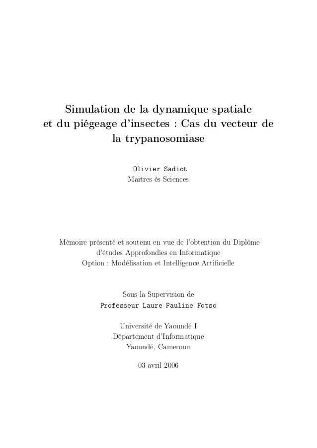 Simulation de la dynamique spatiale et du piégeage d'insectes : Cas du vecteur de la trypanosomiase Olivier Sadiot Maitres...
