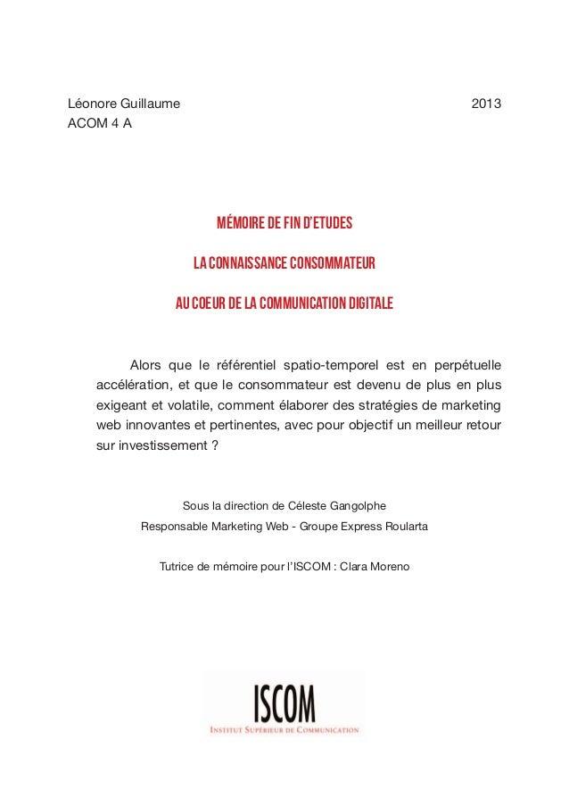 Mémoire de fin d'etudes La connaissance consommateur au coeur de la communication digitale Sous la direction de Céleste Ga...