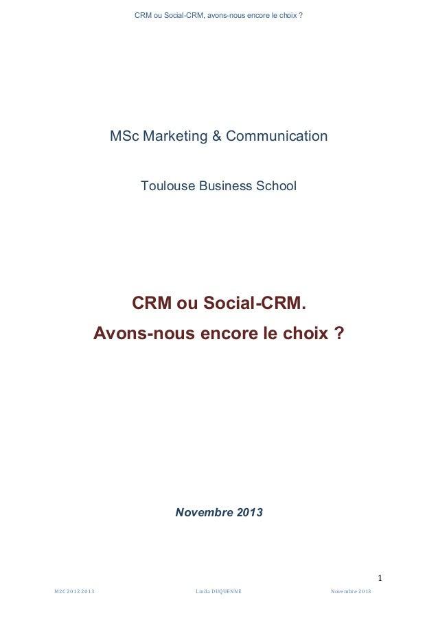 CRM ou Social-CRM, avons-nous encore le choix ?           M2C  2012  2013   Linda  DUQUENNE   Novembre ...