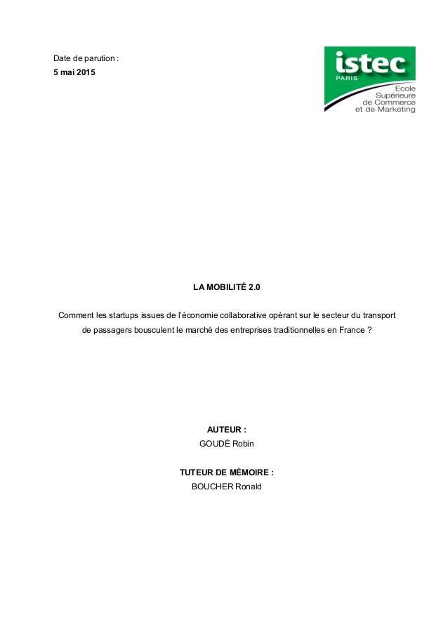 Date de parution : 5 mai 2015 LA MOBILITÉ 2.0 Comment les startups issues de l'économie collaborative opérant sur le secte...