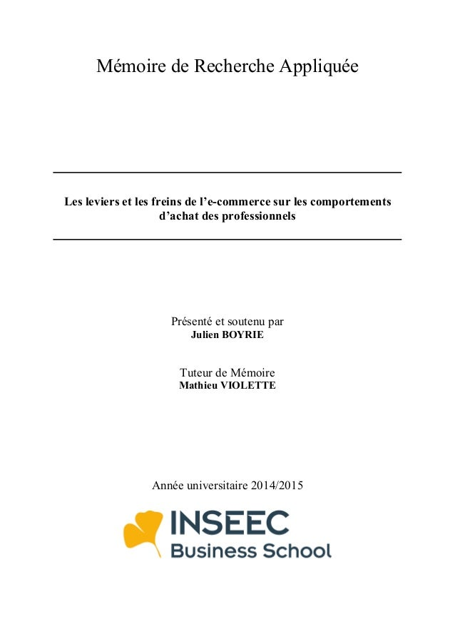 Mémoire de Recherche Appliquée Les leviers et les freins de l'e-commerce sur les comportements d'achat des professionnels ...