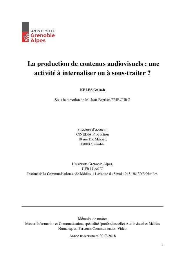 1 La production de contenus audiovisuels : une activité à internaliser ou à sous-traiter ? KELES Gulsah Sous la direction ...