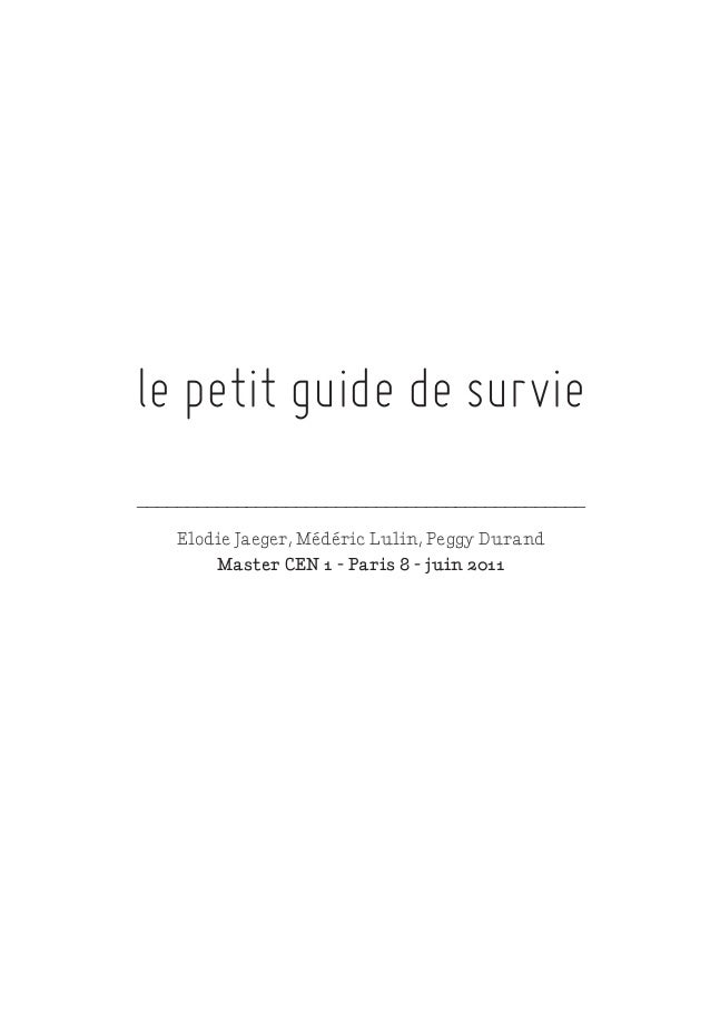 le petit guide de survie_____________________________________________    Elodie Jaeger, Médéric Lulin, Peggy Durand       ...