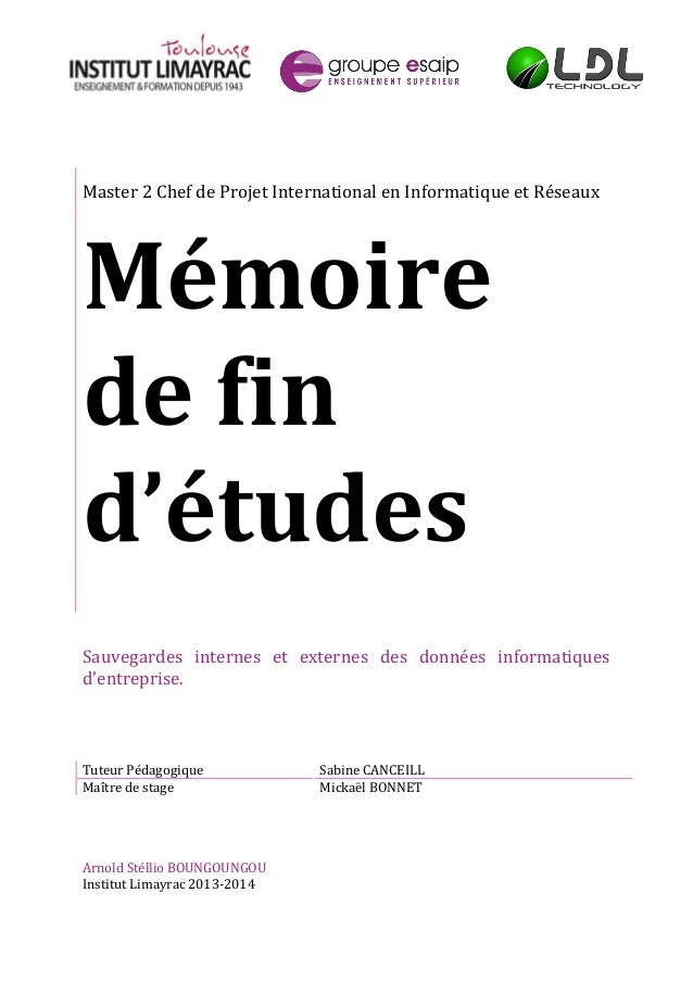 Sauvegardes internes et externes des données informatiques d'entreprise.  Arnold Stéllio BOUNGOUNGOU  Institut Limayrac 20...