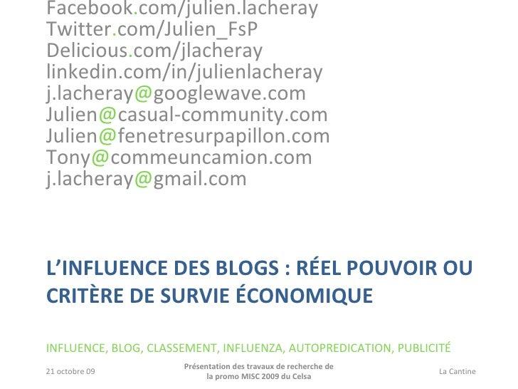 L'INFLUENCE DES BLOGS : RÉEL POUVOIR OU CRITÈRE DE SURVIE ÉCONOMIQUE INFLUENCE, BLOG, CLASSEMENT, INFLUENZA, AUTOPREDICATI...