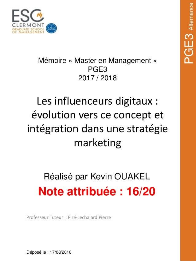 Les influenceurs digitaux : évolution vers ce concept et intégration dans une stratégie marketing Professeur Tuteur : Piré...