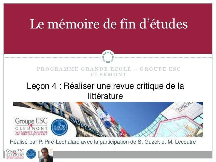 Le mémoire de fin d'études           PROGRAMME GRANDE ECOLE – GROUPE ESC                       CLERMONT       Leçon 4 : Ré...