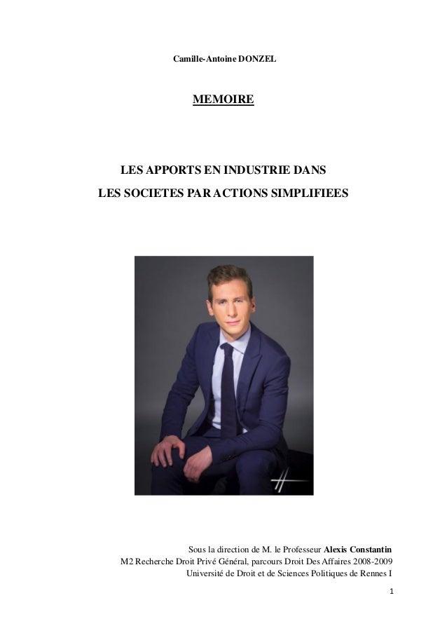 Camille-Antoine DONZEL  MEMOIRE  LES APPORTS EN INDUSTRIE DANS LES SOCIETES PAR ACTIONS SIMPLIFIEES  Sous la direction de ...