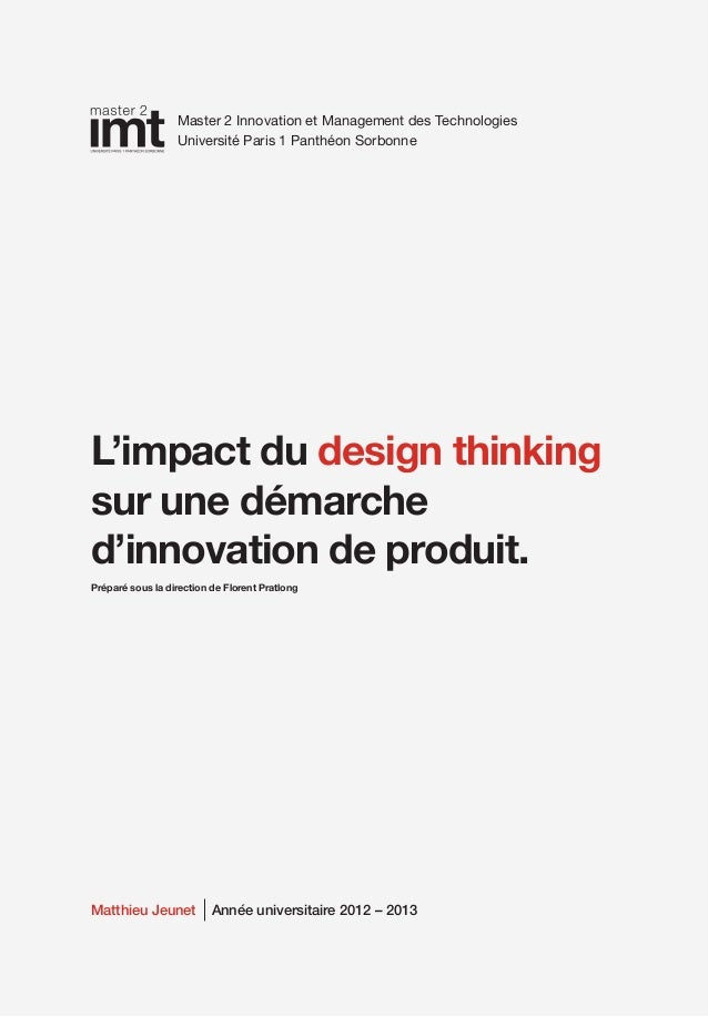 Master 2 Innovation et Management des Technologies Université Paris 1 Panthéon Sorbonne  L'impact du design thinking sur u...