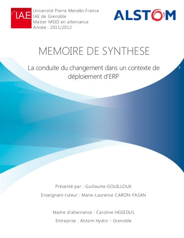 MEMOIRE DE SYNTHESELa conduite du changement dans un contexte dedéploiement d'ERPPrésenté par : Guillaume GOUILLOUXEnseign...