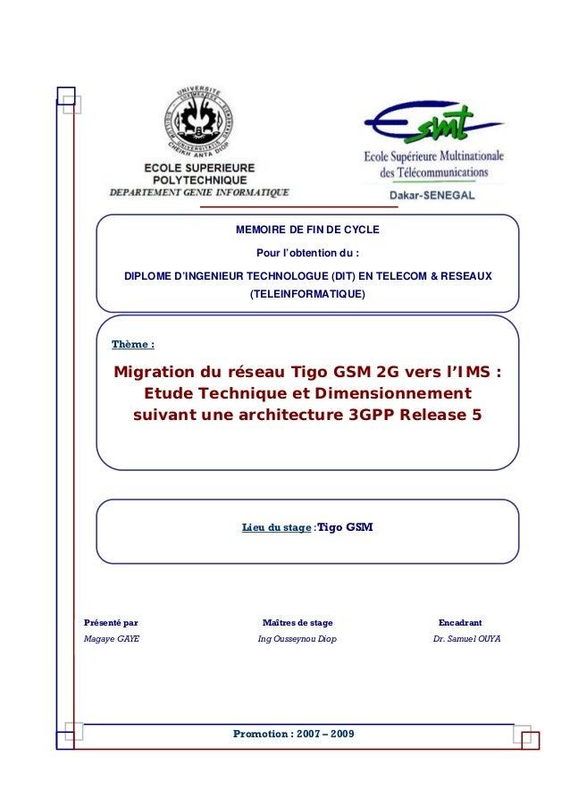Thème : Migration du réseau Tigo GSM 2G vers l'IMS : Etude Technique et Dimensionnement suivant une architecture 3GPP Rele...