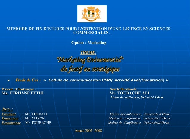 MEMOIRE DE FIN D'ETUDES POUR L'OBTENTION D'UNE LICENCE EN SCIENCES COMMERCIALES . Option : Marketing THEME:  Étude de Cas...