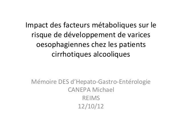 Impact des facteurs métaboliques sur le  risque de développement de varices    oesophagiennes chez les patients        cir...