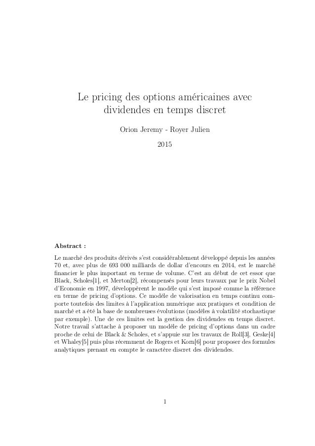 Le pricing des options américaines avec dividendes en temps discret Orion Jeremy - Royer Julien 2015 Abstract Abstract : L...