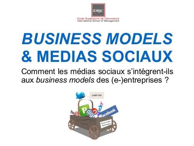 BUSINESS MODELS& MEDIAS SOCIAUXComment les médias sociaux s'intègrent-ilsaux business models des (e-)entreprises ?