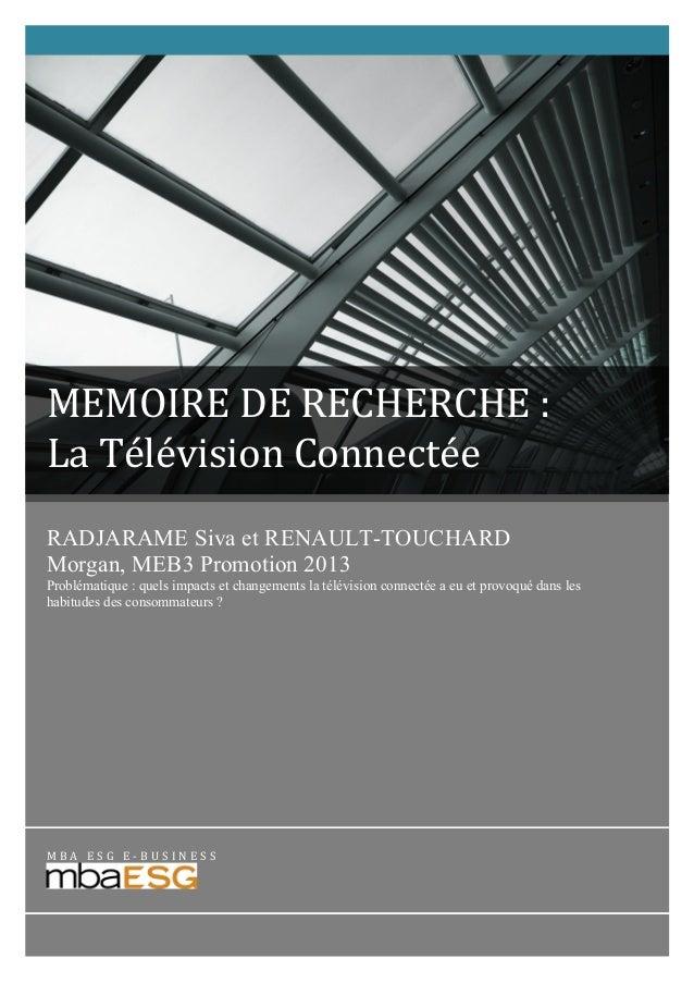 MEMOIRE  DE  RECHERCHE  :   La  Télévision  Connectée   RADJARAME Siva et RENAULT-TOUCHARD Morgan, M...