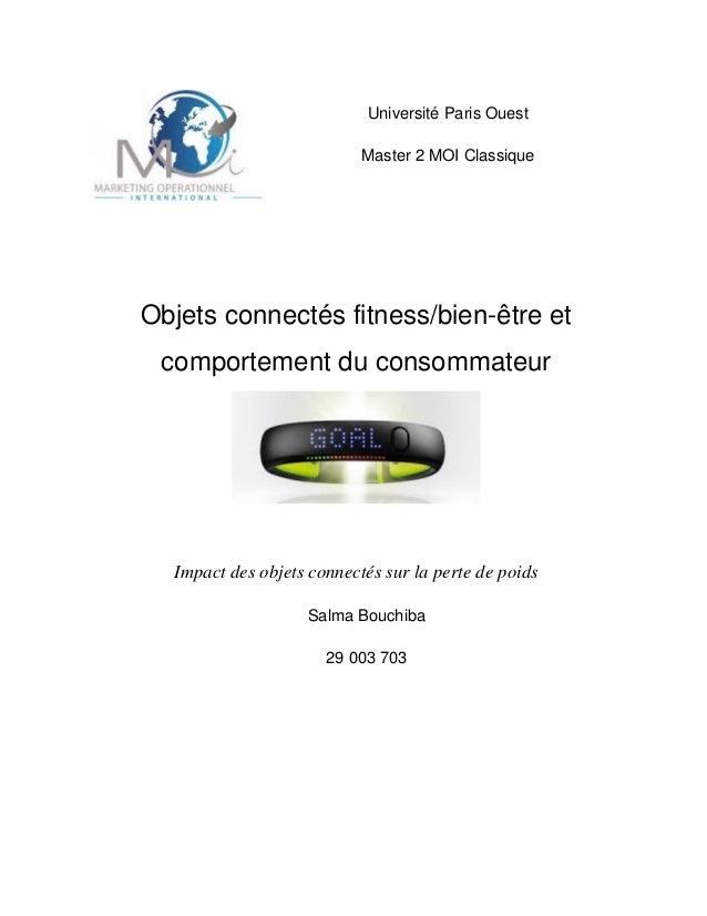 Université Paris Ouest Master 2 MOI Classique Objets connectés fitness/bien-être et comportement du consommateur Impact de...