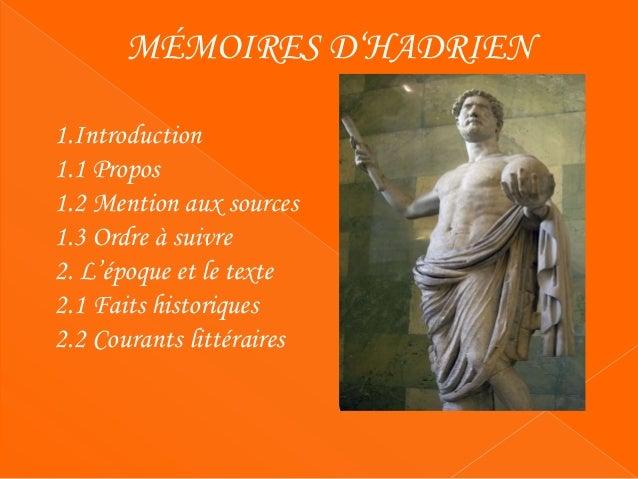 MÉMOIRES D'HADRIEN 3. Marguerite Yourcenar 3.1 Biographie 3.2 Œuvres 3.3 Thèmes 4. Le texte en soi 4.1. Animula vagula bla...