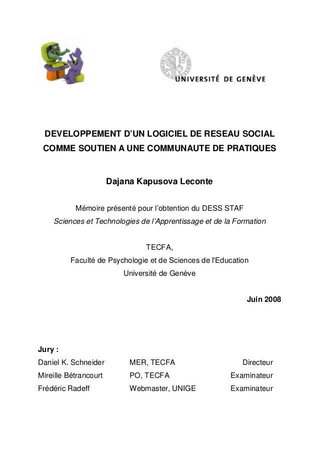 DEVELOPPEMENT D'UN LOGICIEL DE RESEAU SOCIAL COMME SOUTIEN A UNE COMMUNAUTE DE PRATIQUES Dajana Kapusova Leconte Mémoire p...