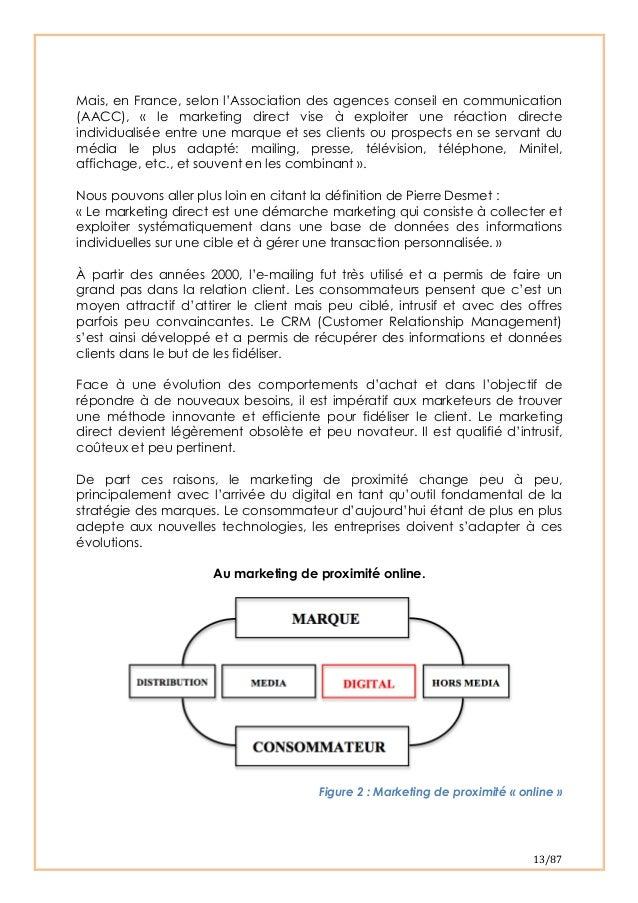 13/87 Mais, en France, selon l'Association des agences conseil en communication(AACC), « le marketing direct vise à expl...