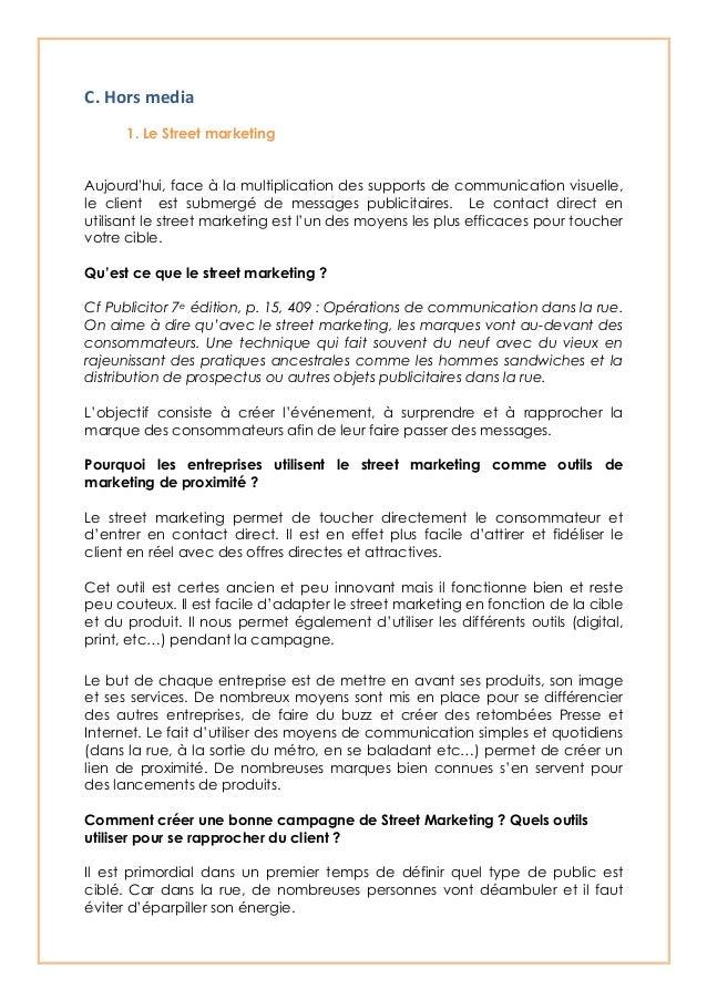 C. Hors media 1. Le Street marketingAujourdhui, face à la multiplication des supports de communication visuelle,le c...