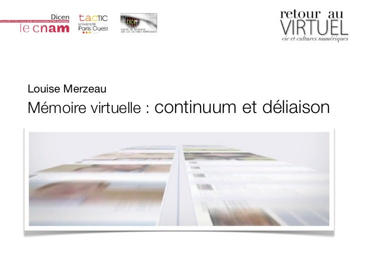 Louise Merzeau • Mémoire virtuelleLouise MerzeauMémoire virtuelle : continuum et déliaison