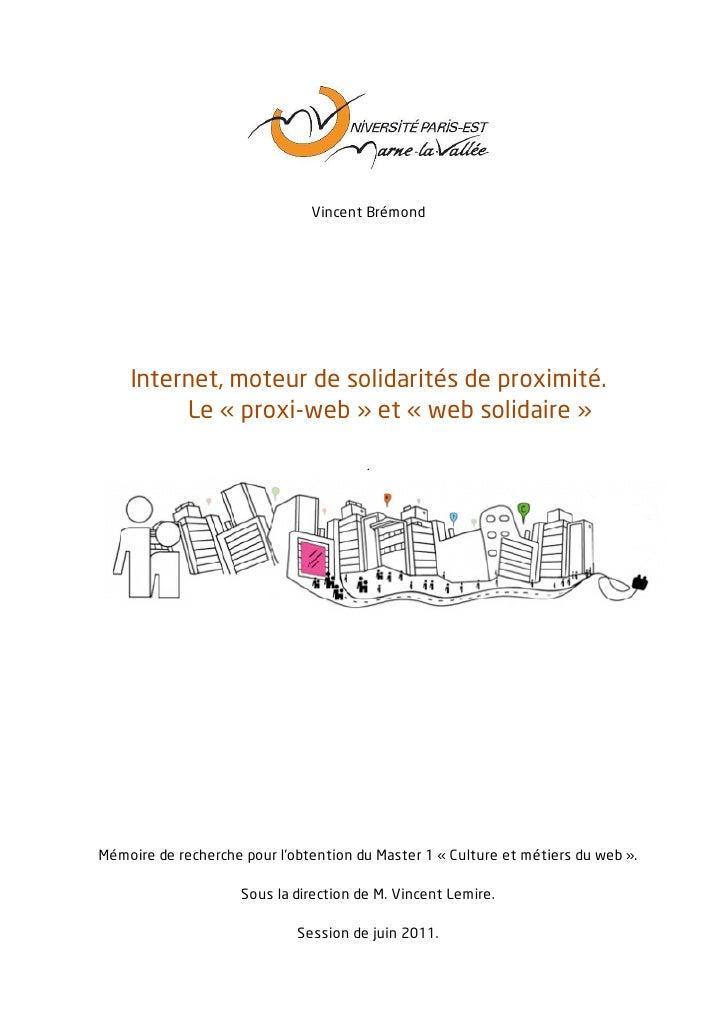 Vincent Brémond    Internet, moteur de solidarités de proximité.         Le « proxi-web » et « web solidaire »            ...