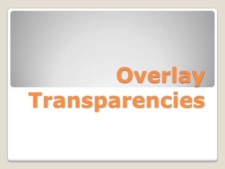 OverlayTransparencies