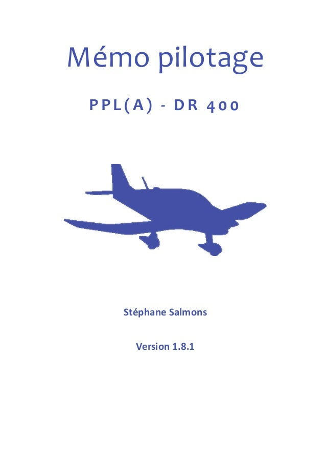 Mémo pilotage  PPL( A ) -‐ D R 4 00  !!!