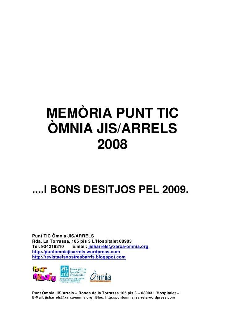 MEMÒRIA PUNT TIC        ÒMNIA JIS/ARRELS              2008   ....I BONS DESITJOS PEL 2009.    Punt TIC Òmnia JIS/ARRELS Rd...