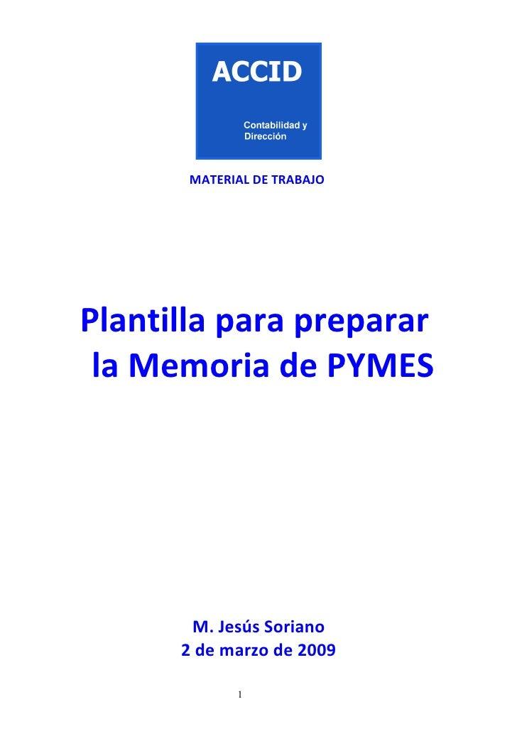 MATERIAL DE TRABAJO     Plantilla para preparar  la Memoria de PYMES            M. Jesús Soriano       2 de marzo de 2009 ...