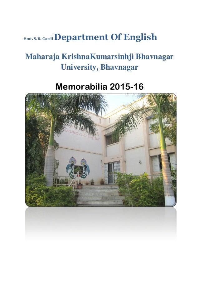Smt. S.B. Gardi Department Of English Maharaja KrishnaKumarsinhji Bhavnagar University, Bhavnagar Memorabilia 2015-16
