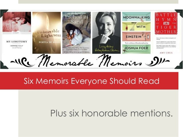 Six Memoirs Everyone Should Read  Plus six honorable mentions.