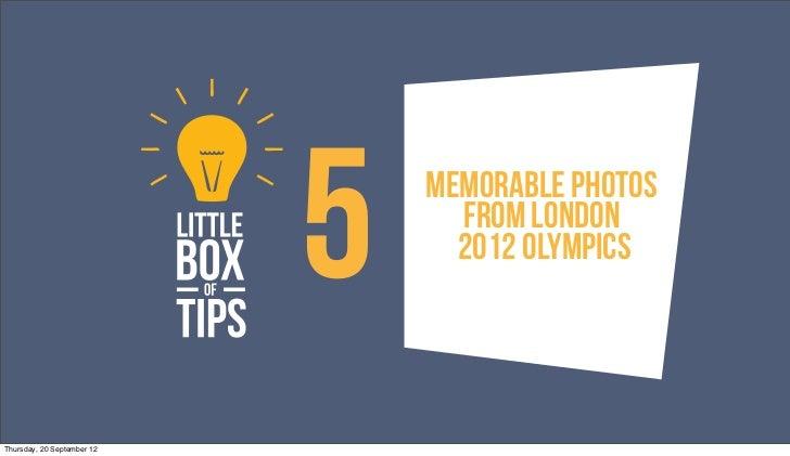 5   memorable Photos                                  From london                                  2012 olympicsThursday, ...