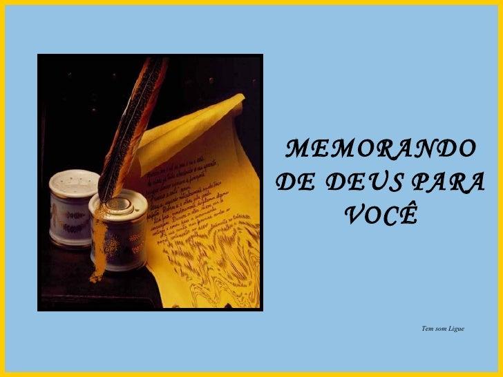 MEMORANDO DE DEUS   PARA VOCÊ Tem som Ligue