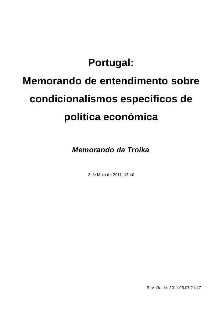 Portugal:Memorando de entendimento sobre condicionalismos específicos de       política económica         Memorando da Tro...