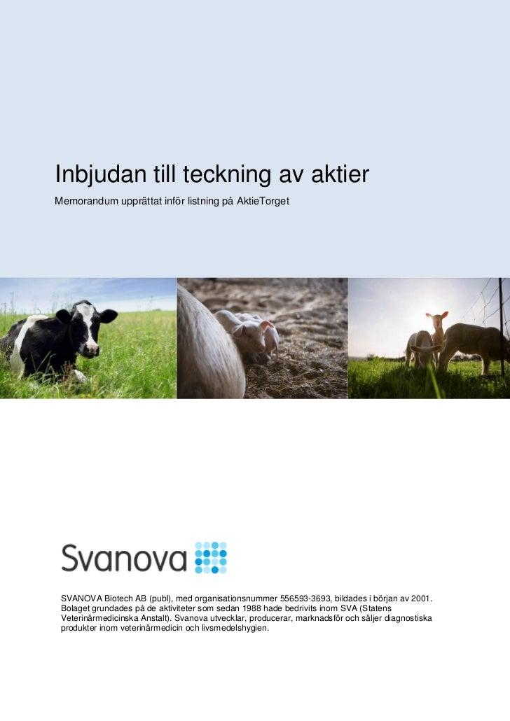 Inbjudan till teckning av aktierMemorandum upprättat inför listning på AktieTorget SVANOVA Biotech AB (publ), med organisa...