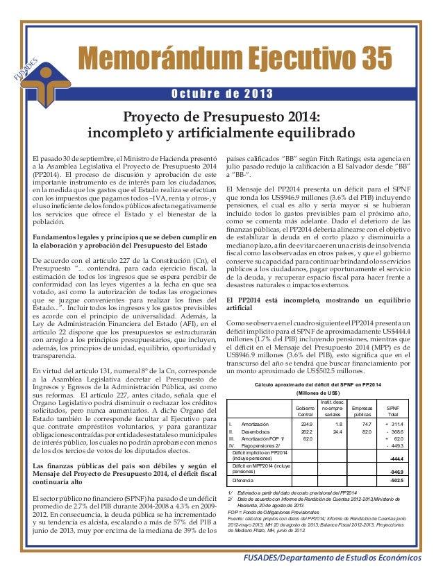 Memorándum Ejecutivo 35 O c t u b r e d e 2 0 1 3 FUSADES FUSADES/Departamento de Estudios Económicos Proyecto de Presupue...