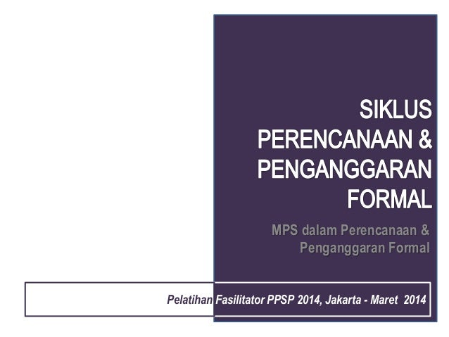 MPS dalam Perencanaan & Penganggaran Formal Pelatihan Fasilitator PPSP 2014, Jakarta - Maret 2014