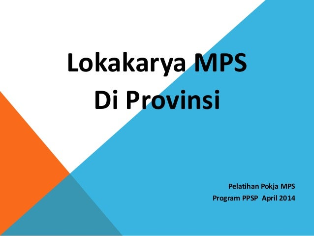 Lokakarya MPS Di Provinsi Pelatihan Pokja MPS Program PPSP April 2014