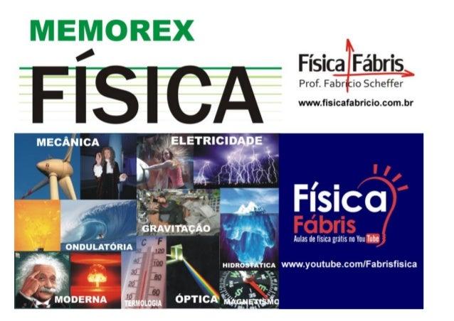 www.fisicafabricio.com.br e youtube.com/Fabrisfisica Adquira a apostila ENEM para acompanhar a revisão no canal Física fáb...