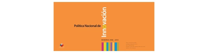 Innovación                           Política Nacional de                                                    MEMORIA 2006 ...
