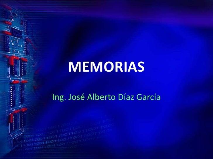 MEMORIAS<br />Ing. José Alberto Díaz García<br />