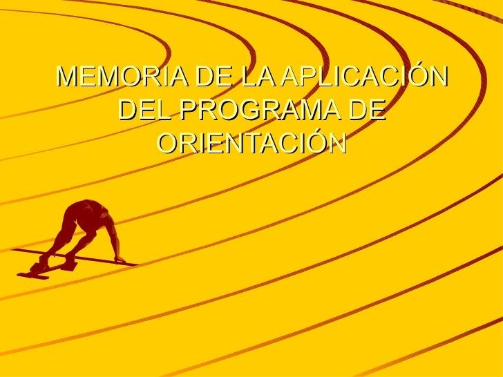 MEMORIA DE LA APLICACIÓN DEL PROGRAMA DE ORIENTACIÓN