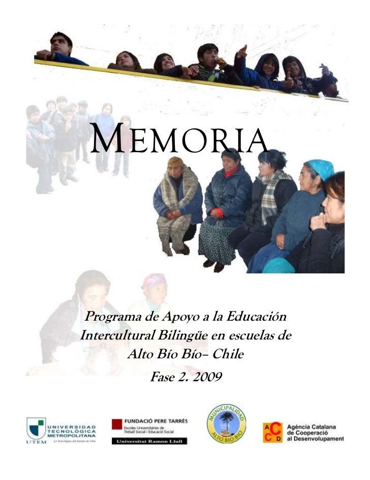 M EMORIA Programa de Apoyo a la EducaciónIntercultural Bilingüe en escuelas de        Alto Bío Bío– Chile            Fase ...