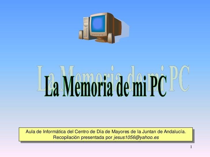 Aula de Informática del Centro de Día de Mayores de la Juntan de Andalucía.             Recopilación presentada por jesus1...