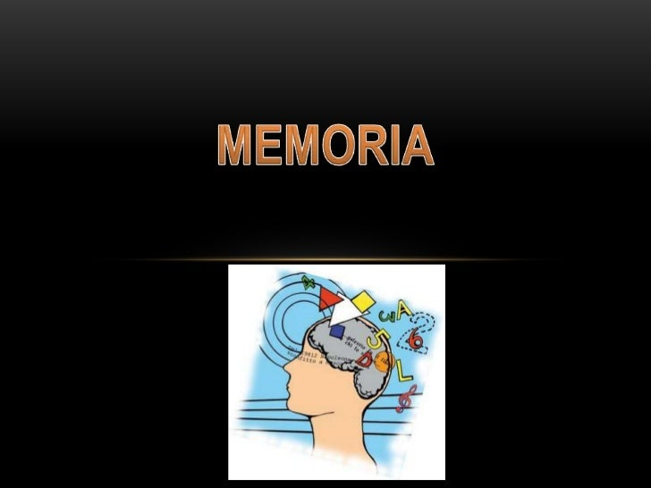 •   La memoria es una función del cerebro y, a la vez, un fenómeno de la mente que permite    al organismo codificar, alma...